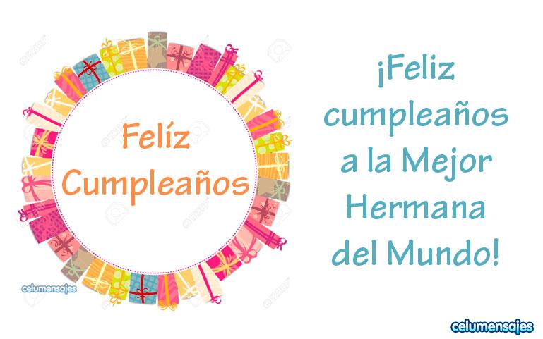 ¡Feliz cumpleaños a la mejor hermana del mundo!
